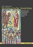 Verfuhrerische Ansichten : Mittelalterliche Darstellungen der Dritten Versuchung Christi, Klamt, Johann-Christian, 3795421268