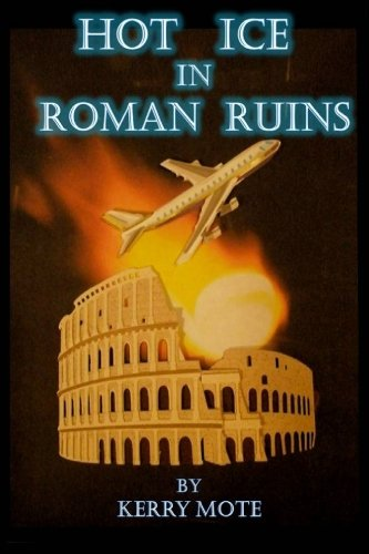Hot Ice in Roman Ruins by Kerry Mote (Paperback) - Lulu