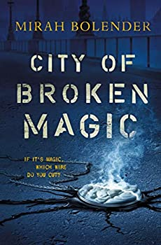 City of Broken Magic by Mirah Bolender fantasy book reviews