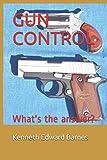 GUN CONTROL: What's the answer?