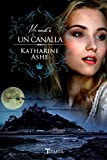 Me rendi a un canalla / I Loved A Rogue (Spanish Edition)
