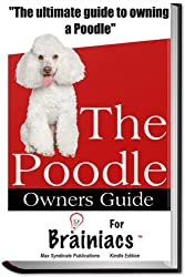 The Poodle Owners Guide For Brainiacs
