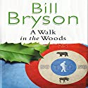 A Walk in the Woods Audiobook by Bill Bryson Narrated by William Roberts