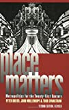 Place Matters: Metropolitics for the Twenty-First Century (Studies in Government & Public Policy), Peter Dreier, Todd Swanstrom, John H. Mollenkopf, 0700613641