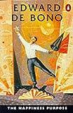 The Happiness Purpose, Edward De Bono, 0140137866