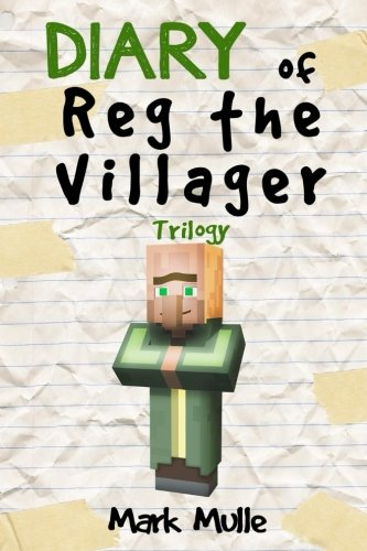 Diary of Reg the Villager Trilogy (An Unofficial Minecraft Book for Kids Age 9-1 -
