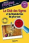 Le Club des tigres et la Malédiction du pharaon par Brezina