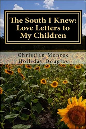 The South I Knew: Love Letters to My Children: Christian Monroe