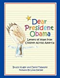 img - for Dear President Obama: Letters of Hope from Children Across America book / textbook / text book