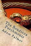 The Boudicca Parchments, Adam Palmer, 1494949318