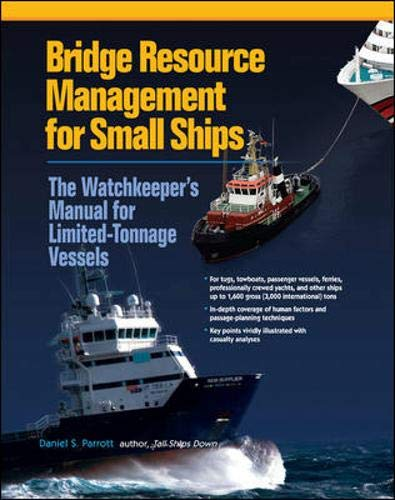 Bridge Resource Management for Small Ships: The Watchkeeper's Manual for Limited-Tonnage Vessels by International Marine/Ragged Mountain Press