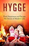 Hygge: Find Happiness and Escape the Stress of Modern Life