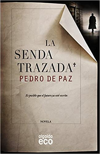 La senda trazada (ALGAIDA LITERARIA - ECO): Amazon.es: de Paz, Pedro: Libros