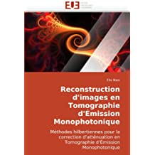 RECONSTRUCTION D'IMAGES EN TOMOGRAPHIE D'EMISSION MONOPHOTOMIQUE