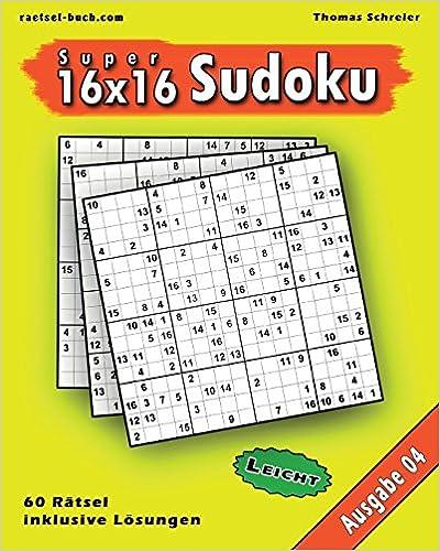 Leichte 16x16 Super-Sudoku Ausgabe 04: Leichte 16x16 Sudoku mit Zahlen und Lösungen: Volume 4 (16x16 Sudoku Leicht)