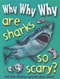 Why Why Why... Are Sharks so Scary?, Chloe Schroeter, 1422215717