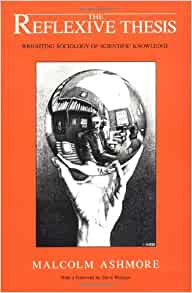 reflexive thesis The reflexive thesis: wrighting sociology of scientific knowledge book thesis (doctoral)--university of york, 1985 read more article.