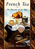 img - for French Tea: The Pleasures of the Table book / textbook / text book