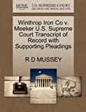 Winthrop Iron Co V. Meeker U. S. Supreme Court Transcript of Record with Supporting Pleadings, R. D. Mussey, 127022011X