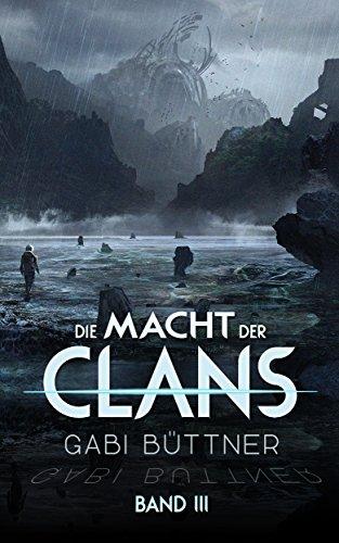 Die Macht der Clans: Band III (German Edition)