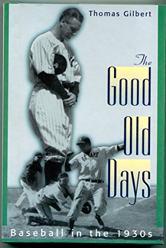 - The Good Old Days: Baseball in the 1930s (American Game)