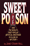 Sweet Poison: How the World's Most Popular Artificial Sweetener Is Killing Us — My Story