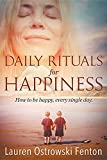 img - for Daily Rituals for Happiness: How to Be Happy, Every Single Day (Daily Rituals for Life) book / textbook / text book