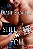 Still Hot for You (Latin Heat Trilogy Book 1)