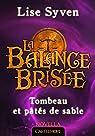 La Balance Brisée, tome 1.5 : Tombeau et pâtés de sable par Syven