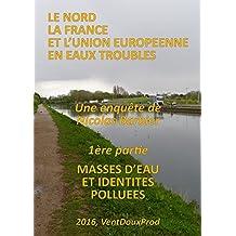 Masses d'eau et identités polluées (Le Nord, la France et l'Union Européenne en Eaux Troubles t. 1) (French Edition)