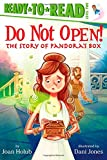 Do Not Open!: The Story of Pandora's Box (Ready-to-Reads)