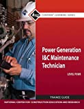 Power Generation I and C Maintenance Technician, National Center for Construction Education and Research Staff, 0132154374