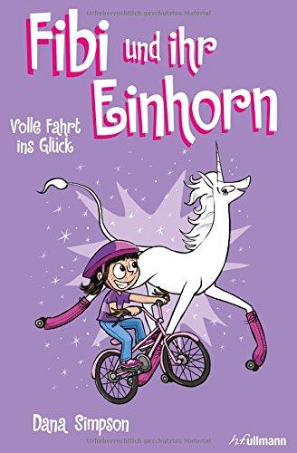Fibi und ihr Einhorn (Bd. 2) - Volle Fahrt ins Glück Taschenbuch – 13. Oktober 2017 Dana Simpson Frederik Kugler Ullmann Medien 3741522457