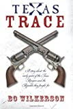 Texas Trace, Bo Wilkerson, 1492887749