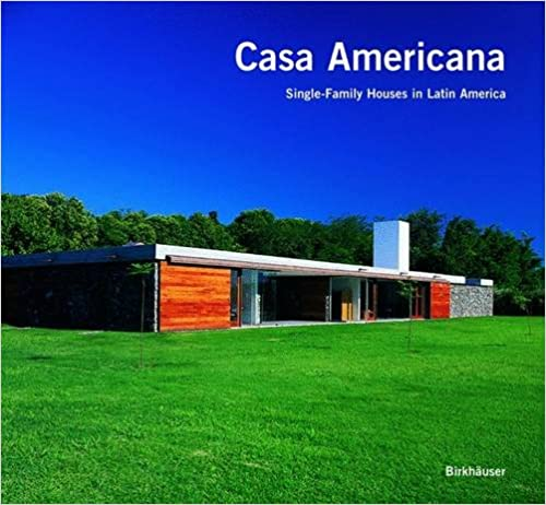 Casa Americana: Single-Family Houses in Latin America