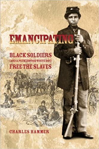 Emancipating: Black soldiers (and a Peckerwood white boy) free the