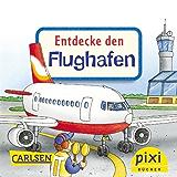 Pixi - Entdecke den Flughafen (Pixi E-Books 39)