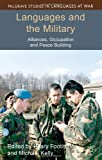 Languages and the Military : Alliances, Occupation and Peace Building, , 0230365515