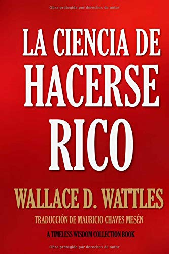 La Ciencia de Hacerse Rico (Timeless Wisdom Collection) (Spanish Edition) (Spanish) Paperback – April 14, 2016
