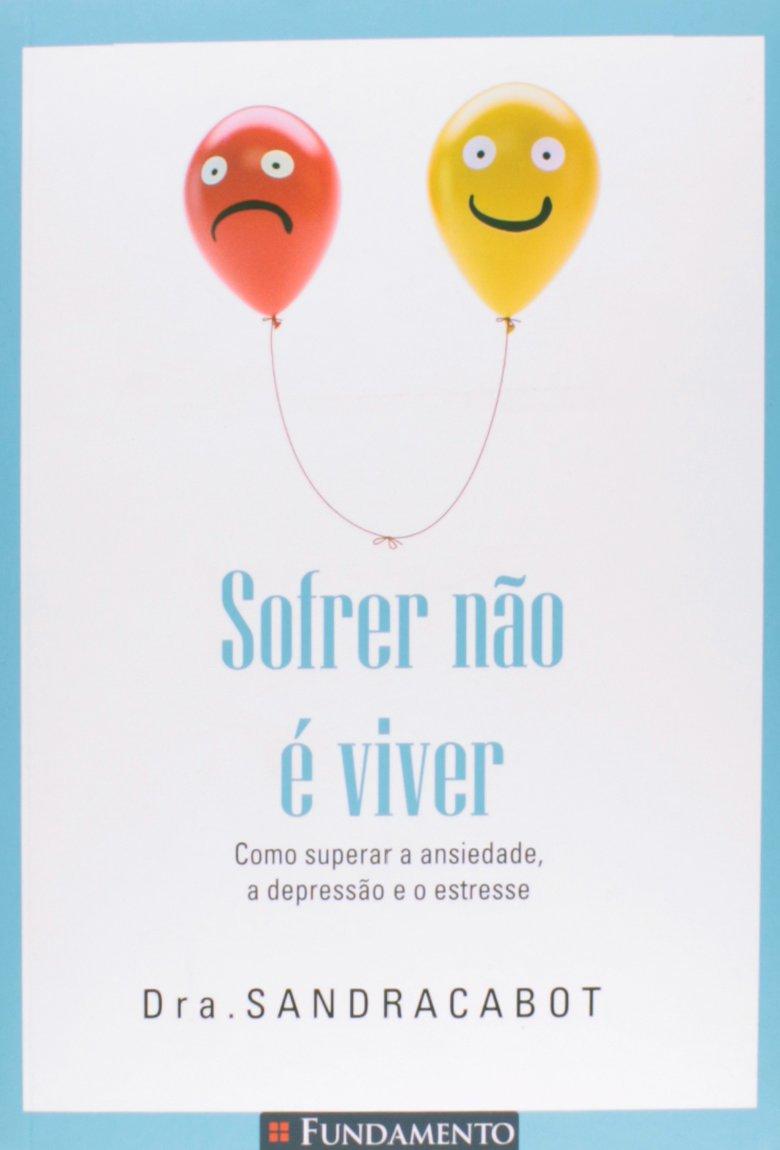 Sofrer não É Viver (Em Portuguese do Brasil): Sandra Cabot ...
