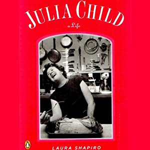 Julia Child: A Life Audiobook