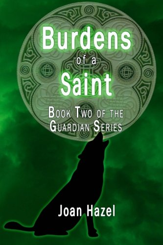 Burdens of a Saint (The Guardian Series) (Volume 2)
