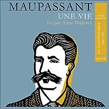 Une vie   Livre audio Auteur(s) : Guy de Maupassant Narrateur(s) : Anny Duperey