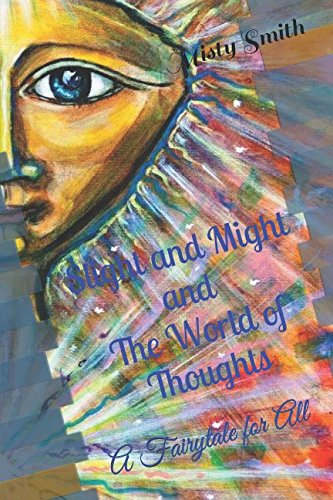 Read Online Slight and Might and the World of Thoughts: A Fairytale for All pdf epub