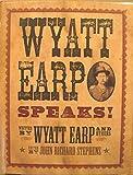 img - for Wyatt Earp Speaks! by Wyatt Earp (2009-11-06) book / textbook / text book