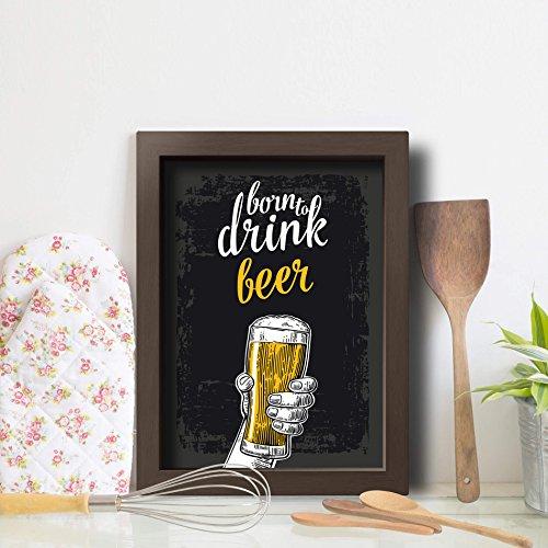 Quadro Cozinha Cerveja Born to Drink 22x32cm Moldura Marrom