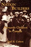 Nation Builders: Barnardo Children in Canada