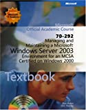 Managing and Maintaining a Microsoft Windows Server¿ 2003 Environment for an MCSA Certified on Windows 2000 (70-292), Microsoft Official Academic Course Staff, 0470068892
