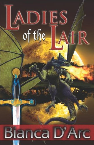 Ladies of the Lair (Dragon Knights, Books 1 & - Lady Arc