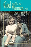 God Talks to Women, Too, Susan W. Small, 1430304049